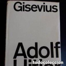 Livros em segunda mão: 1966 1ª EDICION ADOLF HITLER DE GISEVIUS ILUSTRADO. Lote 270212518