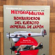 Libros de segunda mano: BOMBARDEROS DEL EJÉRCITO IMPERIAL DE JAPON. . EDUARDO CEA. CUADERNOS DE HISTORIA MILITAR.. Lote 270235033