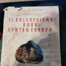 Libros de segunda mano: EL BOLCHEVISMO RUSO CONTRA EUROPA. Lote 270954453