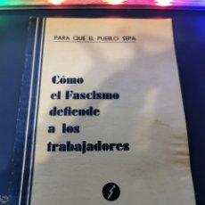 Libros de segunda mano: COMO EL FASCISMO DEFIENDE A LOS TRABAJADORES. Lote 270956448