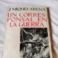 Libros de segunda mano: UN CORRESPONSAL DE LA GUERRA J. MIQUELARENA. Lote 271977998