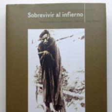 Libros de segunda mano: SOBREVIVIR AL INFIERNO. MEMORIAS DE UNA VÍCTIMA DEL NAZISMO - GALO RAMOS - 2002. Lote 272782478