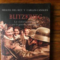 Libros de segunda mano: BLITZKRIEG. LA VICTORIA ALEMANA EN LA GUERRRA RELÁMPAGO. MIGUEL DEL REY. CARLOS CANALES. EDAF.. Lote 274275308