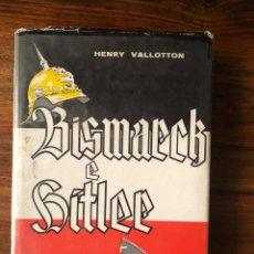 Libros de segunda mano: BISMARCK E HITLER. HENRY VALLOTTON. FERMÍN URIARTE EDITOR. NAZISMO. ALEMANIA. Lote 274277978