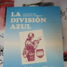 Libros de segunda mano: LA DIVISIÓN AZUL A TRAVÉS DE SUS UNIFORMES Y EMBLEMAS. CARLOS SAMPEDRO MORENO (FALANGE). Lote 276286283