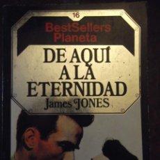 """Libros de segunda mano: LIBRO BEST SELLERS """" DE AQUÍ A LA ETERNIDAD """" JAMES JONES . 875 PAGINAS COMO NUEVO. Lote 276687713"""