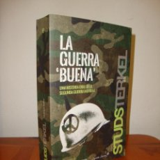 Livros em segunda mão: LA GUERRA BUENA. UNA HISTORIA ORAL DE LA SEGUNDA GUERRA MUNDIAL - STUDS TERKEL - CAPITAN SWING. Lote 277007498