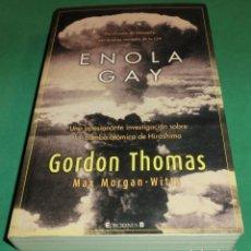 Libros de segunda mano: ENOLA GAY - GORDON THOMAS MAX MORGAN-WITTS (COMO NUEVO). Lote 277685688