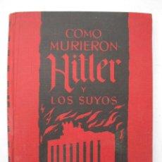 Libros de segunda mano: CÓMO MURIERON HITLER Y LOS SUYOS - KARL ZHEIGER - EDICIONES RODEGAR - AÑO 1963.. Lote 277715118