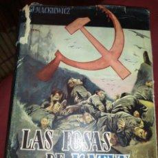 Libros de segunda mano: LAS FOSAS DE KATYN JOSEPH MACKIEWICZ PRÓLOGO ARTHUR BLISS LANE 1960. Lote 277851443