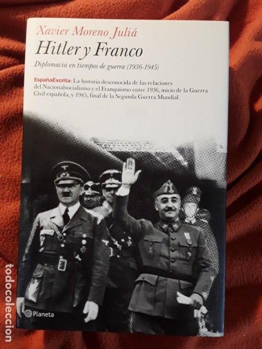 HITLER Y FRANCO, DE XAVIER MORENO. DESCATALOGADO. MAGNÍFICO ESTADO. (Libros de Segunda Mano - Historia - Segunda Guerra Mundial)