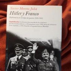 Libros de segunda mano: HITLER Y FRANCO, DE XAVIER MORENO. DESCATALOGADO. MAGNÍFICO ESTADO.. Lote 278519573