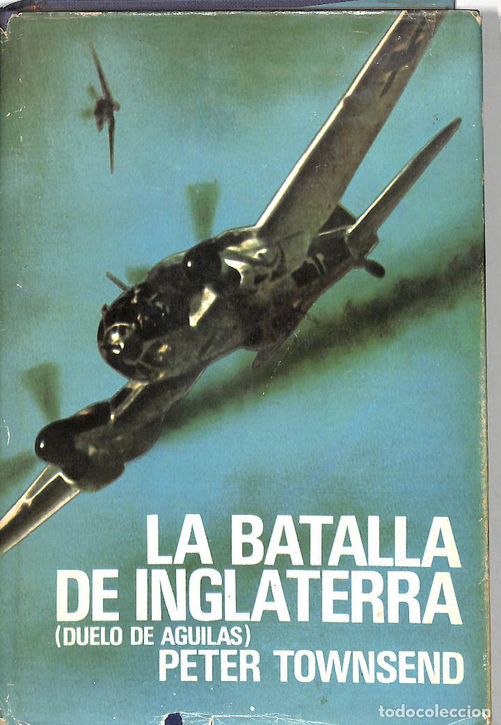 LA BATALLA DE INGLATERRA - PETER TOWNSEND - PLAZA Y JANES (Libros de Segunda Mano - Historia - Segunda Guerra Mundial)