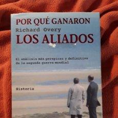 Libros de segunda mano: POR QUÉ GANARON LOS ALIADOS, DE RICHARD OVERY. TAMAÑO GRANDE. TUSQUETS. EXCELENTE ESTADO. Lote 278521698