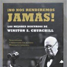 Libros de segunda mano: ¡NO NOS RENDIREMOS JAMAS!. LOS MEJORES DISCURSOS DE CHURCHILL. Lote 278522953