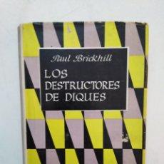 Libros de segunda mano: LOS DESTRUCTORES DE DIQUES, EMECE EDITORES ( 1960 ), PAUL BRICKHILL. Lote 278841243