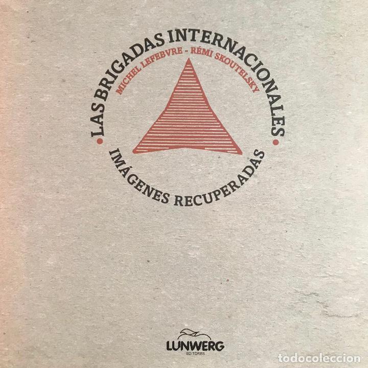 Libros de segunda mano: Las brigadas internacionales. Imagenes recuperadas.Michel Lefebvre-Peña y Rémi Skoutelsky -NUEVO - Foto 14 - 280115118
