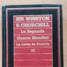 Libros de segunda mano: LA SEGUNDA GUERRA MUNDIAL. II. SU HORA MEJOR. 1. LA CAÍDA DE FRANCIA. VOL. III - SIR WINSTON CHURCHI. Lote 283922038