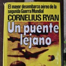Libros de segunda mano: UN PUENTE LEJANO CORNELIUS RYAN EL MAYOR DESEMBARCO AÉREO DE LA SEGUNDA GUERRA MUNDIAL ENVÍO 4,99. Lote 287252068