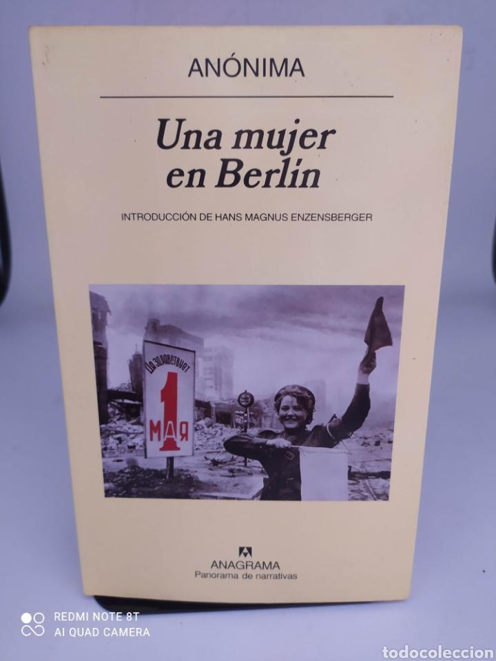UNA MUJER EN BERLÍN ANÓNIMA INTRODUCCIÓN DE HANS MAGNUS ENZENSBERGER (Libros de Segunda Mano - Historia - Segunda Guerra Mundial)