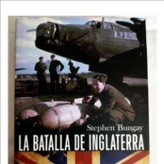 """Libros de segunda mano: ENSAYO """"LA BATALLA DE INGLATERRA"""" DE STEPHEN BUNGAY. Lote 288046248"""