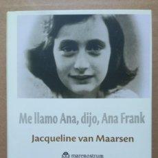 Libros de segunda mano: ME LLAMO ANA DIJO ANA FRANK -- JACQUELINE VAN MAARSEN. Lote 288057233