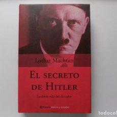 Libros de segunda mano: LIBRERIA GHOTICA. LOTHAR MACHTAN. EL SECRETO DE HITLER. DOBLE VIDA DEL DICTADOR.2001.FOLIO.ILUSTRADO. Lote 288402468