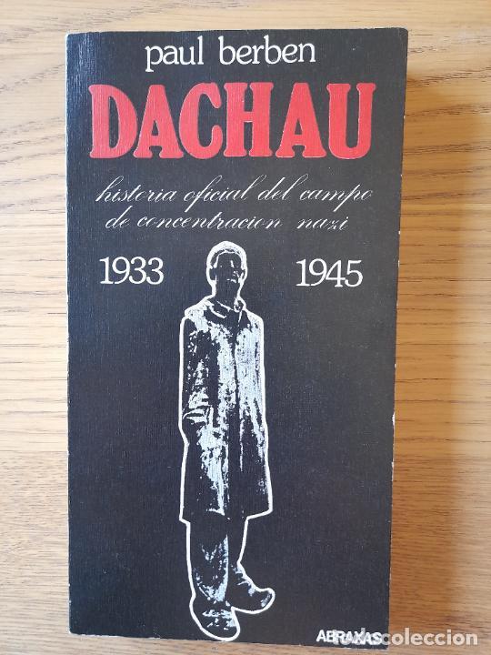 DACHAU. HISTORIA OFICIAL. 1933-1945.- BERBEN, PAUL. FELMAR, ESPAÑA, 1977 (Libros de Segunda Mano - Historia - Segunda Guerra Mundial)