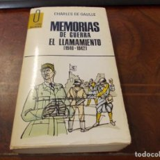 Libros de segunda mano: MEMORIAS DE GUERRA EL LLAMAMIENTO (1940-1943), CHARLES DE GAULLE. LIBRO DOCUMENTO PLAZA JANÉS 1.970. Lote 289501543