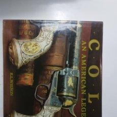 Libros de segunda mano: COLT AN AMERICAN LEGEND, R.L. WILSON. Lote 289895488