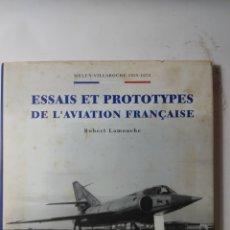 Libros de segunda mano: MELUN VILLAROCHE 1938-1972, ESSAIS ET PROTOTYPES DW L'AVIATION FRANCAISE. Lote 289895713