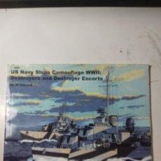 Libros de segunda mano: US NAVY SHIPS CAMOUFLAGE WWII: DESTROYERS AND DESTRIYER ESCORTS. Lote 289896108