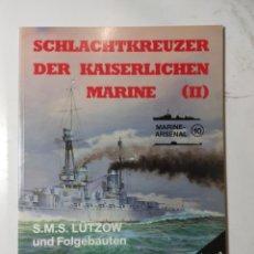 Libros de segunda mano: SCHLACHTKREUZER DER KAISERLICHEN MARIME II, ARSENAL MARINE 10. Lote 289898543