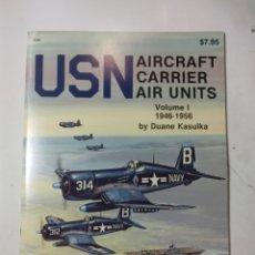 Libros de segunda mano: USN AIRCRAFT CARRIER AIR UNIRSE VOL 1946-+956,DUANE KASULKA. Lote 294551708