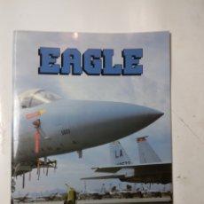 Libros de segunda mano: EAGLES, MC DONNELL DOUGLAS F-15. Lote 294551768