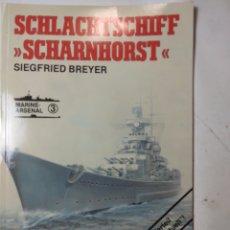 Libros de segunda mano: SCHLACHTSCHIFF SCHARNHORST, SIEGFRED BREYER, 3. Lote 294551923