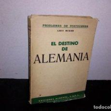 Libros de segunda mano: 36- PROBLEMAS DE POSTGUERRA. EL DESTINO DE ALEMANIA - LUIS NIZER - 1944. Lote 294555013