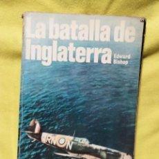 Libros de segunda mano: LA BATALLA DE INGLATERRA - EDWARD BISHOP - EDITORIAL SAN MARTÍN 1975. Lote 295500753