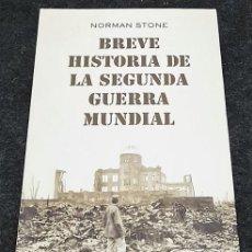 Libros de segunda mano: BREVE HISTORIA DE LA SEGUNDA GUERRA MUNDIAL. NORMAN STONE. Lote 295509093