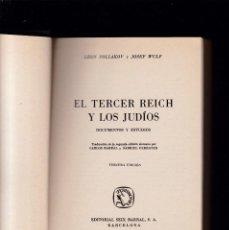 Libros de segunda mano: EL TERCER REICH Y LOS JUDÍOS - LEON POLIAKOV & JOSEF WULF - ED. SEIX BARRAL 1960 / ILUSTRADO. Lote 295519248