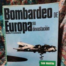 Libros de segunda mano: BOMBARDEO DE EUROPA, SU DEVASTACIÓN - NOBLE FRANKLAND - ED. SAN MARTÍN 1979. Lote 295525933