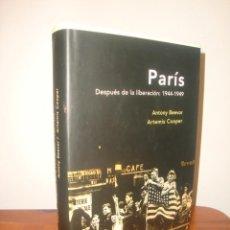 Libros de segunda mano: PARÍS. DESPUÉS DE LA LIBERACIÓN: 1944-1949 - ANTONY BEEVOR, ARTEMIS COOPER - CRÍTICA - MUY BUEN EST.. Lote 295883718