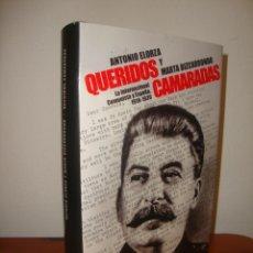 Libros de segunda mano: QUERIDOS CAMARADAS. LA INTERNACIONAL COMUNISTA EN ESPAÑA, 1919-1939 - ANTONIO ELORZA - PLANETA, 1ªED. Lote 295883933