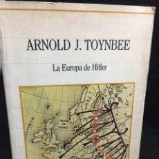 Libros de segunda mano: LA EUROPA DE HITLER. ARNOLD J. TOYNBEE. SARPE 1985. SEGUNDA GUERRA MUNDIAL.. Lote 297101498