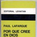 Libros de segunda mano: POR QUÉ CRÉE EN DIOS LA BURGUESÍA -PAUL LAFARGUE- (SOCIOLOGÍA, RELIGIÓN, MARXISMO). ENVÍO: 2,50 € *.. Lote 26926656