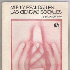 Libros de segunda mano: MITO Y REALIDAD EN LAS CIENCIAS SOCIALES -TERESA PORZECANSKI- (SOCIOLOGÍA). ENVÍO: 2,50 € *.. Lote 26926665