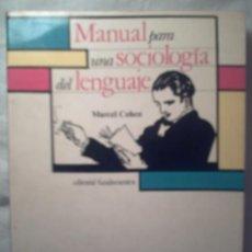 Libros de segunda mano: MANUAL PARA UNA SOCIOLOGIA DEL LENGUAJE - MARCEL COHEN. Lote 7625369