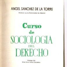 Libros de segunda mano: CURSO DE SOCIOLOGÍA DEL DERECHO. ÁNGEL SÁNCHEZ DE LA TORRE. Lote 19613304