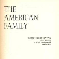 Libros de segunda mano: RUTH SHONLE CAVAN. THE AMERICAN FAMILY. NEW YORK, 1956. SOCIOLOGÍA. Lote 18307190