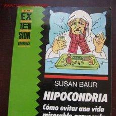 Libros de segunda mano: SUSAN BAUR- HIPOCONDRIA- SER. EXTENSIÓN PSICOLÓGICA- GEDISA- 1ª ED. MÉXICO 1989. Lote 14873310